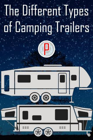 The Different Types of Camping Trailers