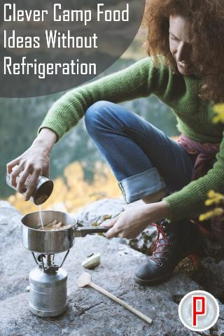 Clever Camp Food Ideas Without Refrigeration